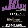 BAT SABBATH (Cancer Bats tributo a Black Sabbath) + EYES A.D. Lunes, 21 de mayo de 2012 21:00 – 23:30 El próximo 21 de mayo, Bat Sabbath -o lo […]