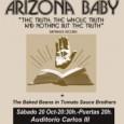 ARIZONA BABY + The Baked Beans in Tomato Sauce Brothers Sábado 20 de octubre de 2012 a las 20:30 horas. Apertura de puertas: 19:30 horas. Precio: • Anticipada: 12 […]