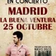 MARWAN EN CONCIERTO EN LA BUENA VENTURA Viernes, 26 de octubre de 2012 22:30 c/ Escalona 69 posterior – Aluche, 28024 Madrid Hola a todos! Marwan vuelve a tocar […]