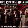WHITE COWBELL OKLAHOMA + Lady Dramakuin SOUTHERN-ROCK SPACE-BOOGIE CHAINSAW ARMADA!!! La incansable armada de rock pesado sureño que es White Cowbell Oklahoma vuelve para ofrecer su increí;ble y directo asalto […]