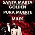 Viernes 18 de Enero – 21h30 – 8€ Santa Marta Golden + Pura Muerte + milesrock en el Barracudas. ¡Madrid allá vamos!