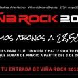 Viña Rock 2013 ¡Últimos abonos a 28,50 euros! ENTRADAS http://www.ticketea.com/festival-vina-rock-2013-entradas-abono-cartel http://open.spotify.com/user/116089594/playlist/7rT0e4vvH7hHJnFLULVN8m https://www.tuenti.com/?m=login https://twitter.com/VinaRockFestival https://www.facebook.com/vinarockfestival http://www.youtube.com/watch?v=YVdZpX27M_o&feature=youtu.be