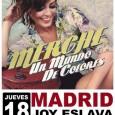 """La gaditana Merche aterrizaba el pasado jueves en la madrileña Joy Eslava dentro de su gira presentación """"Un Mundo de Colores"""", un concierto muy especial donde contó con la colaboración […]"""