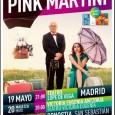 PINK MARTINI VUELVE A MADRID 19 MAY Teatro Lope de Vega – 21.00h Calle Gran Via, 57 Grupos: Pink Martini Precio: 15€ a 40€ Entradas Anticipadas:Ticketea y Entradas.com