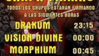 Ripollet Rock Festival 2014 Horarios Carpa de Firmas Todos los grupos estarán firmando en nuestra Carpa de Firmas-Merchand a las siguientes horas: Drakum – 23:15h Vision Divine - 00:00h MorphiuM...