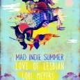 MAD INDIE SUMMER con LOVE OF LESBIAN + LORI MEYERS + LA M.O.D.A. + LAMPROLOGUS en San Sebastián de los Reyes, Madrid Jueves, 28 de Agosto de 2014 a las […]