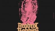 ARABROT (nor) / RABBITS (usa) / MoE (nor) Iberian Tour 2014 Jue 23.10 Mogambo, Pasaia. Vie 24.10 Sentinel Rock Club, Erandio. Sab 25.10 Hiltegixe, Berrizko Gaztetxie. Dom 26.10 Antiguos Almacenes...