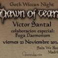 """Estamos de vuelta con una velada muy especial de uno de los grupos más internacionales de nuestro panorama,DAWN OF TEARSque estarán en la capital presentando un show diferente, """"Goth Wiccan […]"""