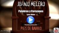 """JUANJO MELERO """"Palabras y Corazones"""" Estreno primer single / Lyric Video Presentamos el Lyric Video de """"Palabras y Corazones"""" primer single extraído del álbum """"Pies de Barrio"""", lo nuevo de..."""