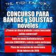 The Fish Factory convoca el primer concurso nacional de Bandas y Solistas Noveles. Podrán concursar cualquier banda o solista que tengan disco grabado, que éste sea el primero de su […]