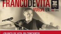 ¡FRANCO DE VITA EN CONCIERTO! EL VENEZOLANO ACTUARÁ EL PRÓXIMO MES DE MARZO EN BARCELONA Y MADRID Tal y como anunció Rafa Cano el pasado sábado 24 de Enero en...