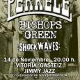 Perkele + Bishops Green + Shock Waves 14 de Noviembre Evento en facebook Comprar entradas —————————————————- Se confirma una fecha especial en Vitoria para los amantes del Oi!, Perkele están […]