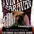THE VINTAGE CARAVAN + DEAD LORD + TIEBREAKER Madrid Sala Caracol 21/02/16 A pesar de la pereza que da salir de casa un domingo por la noche cuando al día […]