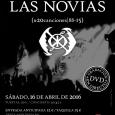 LAS NOVIAS Madrid Sala Changó 16/04/2016 Las Novias volvían a la capital tras su no muy lejana visita como teloneros de Christian Death, y no para presentar un nuevo trabajo […]