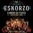 """ESKORZO anuncia más fechas de su Fin de Gira «Camino de Fuego»Tras más de 100 conciertos con """"Camino de Fuego"""", Eskorzo anuncia fin de gira y nuevo videoclip. Eskorzo pone […]"""