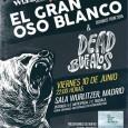 EL GRAN OSO BLANCO – la banda revelación 2015 – De nuevo EN CONCIERTO en MADRID  EL GRAN OSO BLANCO CONCIERTO EN MADRID SALA WURLITZER VIERNES 10 JUNIO – […]