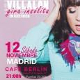 María Villalón en Madrid María Villalón continúa con su gira insólita sorprendiendo a propios y extraños con su música y su voz. En el mes de Noviembre actuará el día […]