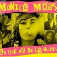 """Tras""""Moss Rules""""que le hiciera ganar elpremio de talentos Puro Cuatro, la artista madrileñaMonica Moss, nos presenta""""Lo que me dé la gana""""el último videoclip perteneciente a""""Forever Perras"""", a la venta desde […]"""