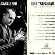 Rafa Caballero anuncia conciertos en Sevilla, Barcelona, Vigo o Madrid con su Trafalgar 2017 El cantante y compositor estrenará en las próximas semanas un nuevo tema y vídeo que está […]