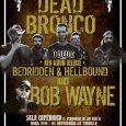 Dead Bronco & Bob Wayne juntos en la Sala Copérnico Fecha –19 de Mayo Hora –20:30 Precio –Anticipada 12€ / Taquilla 15€ Sala –Sala Copérnico Entradas –www.ticketfever.es/a>Compra tus entradas Dead […]