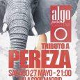 Algo para cantar Concierto tributo a Pereza en pleno centro de Madrid Fecha –27 de Mayo Hora –21:00 Precio –Anticipada 10€ Sala –Sala Cool Madrid (C/Isabel la católica 6, centro […]