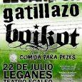 Boikot y Gatillazo en la primera edición del LegaRock Fecha –22 de Julio Hora –19:00 Precio –Anticipada 18€ / Taquilla 22€ Sala –Teatro Egaleo de Leganés Grupos –Gatillazo, Boikot y […]