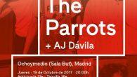 THE PARROTS + AJ DÁVILA JUEVES 19 DE OCTUBRE OCHOYMEDIO (SALA BUT) COMPRA AQUÍ TU ENTRADA: SON Estrella Galicia trae a Madrid el concierto de fin de gira de The […]