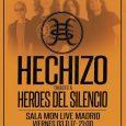 HECHIZO en concierto Gran Homenaje a Héroes del silencio Fecha –Viernes 3 de Noviembre Hora –21:30 Precio –10€ (oferta lanzamiento) Sala –Sala Mon Live Madrid Grupos –Hechizo (Tributo a Héroes […]