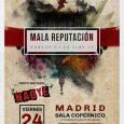 VIERNES 24 NOVIEMBRE MADRID · SALA COPÉRNICO c/ Fernández de los Ríos, 67 MALA REPUTACIÓN Presentando su nuevo disco 'El Arte de la Guerra' Grupo Invitado: NADYE Puertas 20:00 H. […]
