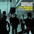 """Travellin' Brothers anuncian para el 23 de febrero la fecha de publicación de """"13th Avenue South"""", su nuevo álbum, grabado en Nashville con Brad Jones. 2018 es un año marcado […]"""