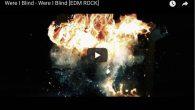 La banda británica Were I Blind presenta el videoclip de su nuevo single. Si eres fan de bandas como Korn, The Prodigy o Pendulum, te invitamos a que escuches el […]