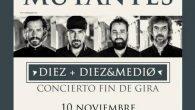 NIÑOS MUTANTES: concierto Final de Gira 10 de noviembre – Sala Salamandra L'Hospitalet de Llobregat (Barcelona, Festival Acrobàtes) – 22 h. Entradas a la venta en Ticketea y Codetickets Niños […]