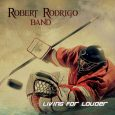 Get ready to rock! This November 2nd the Robert Rodrigo Band releases its new album, Living For Louder! featuring 10 songs filled with energy and passion, and including instrumental tracks […]