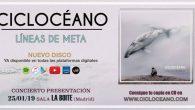 CICLOCÉANO 'LÍNEAS DE META' Te presentamos Líneas de Meta, el primer disco de Ciclocéano la banda de Antonio Curros (Musical El Rey León),Xavi Igual (antiguo guitarrista y productor de Skunk […]