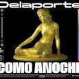 """DELAPORTE LANZA SU PRIMER DISCO """"COMO ANOCHE"""", QUE PRESENTARÁ EL 28 DE FEBRERO EN MADRID DELAPORTE lanza su primer disco """"COMO ANOCHE"""" (Mad Moon Music), del que ya se habían […]"""