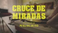 """Malsujeto estrena su nuevo videoclip """"Cruce de Miradas"""" El nuevo videoclip de MALSUJETO, """"Cruce de Miradas"""", es unelaborado trabajo de ambientación en los años sesenta, homenajeando sutilmente la figura de […]"""