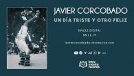 """Ya disponible """"Un Día Triste y Otro Feliz"""": un nuevo clásico de Javier Corcobado Canción incluida en el álbum """"Somos Demasiados"""" de inminente lanzamiento """"Un Día Triste y Otro Feliz"""" […]"""